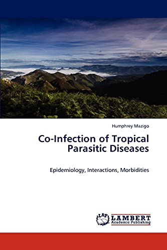 9783848430147: Co-Infection of Tropical Parasitic Diseases: Epidemiology, Interactions, Morbidities