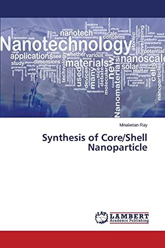 Synthesis of CoreShell Nanoparticle: Minaketan Ray