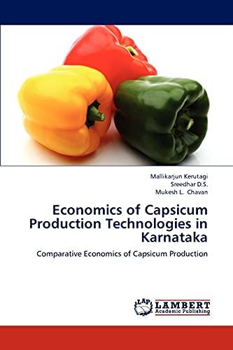 9783848430987: Economics of Capsicum Production Technologies in Karnataka: Comparative Economics of Capsicum Production