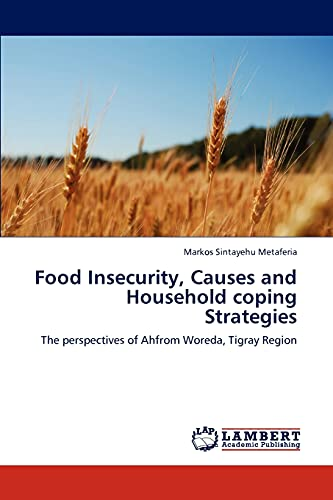 Food Insecurity, Causes and Household Coping Strategies: Markos Sintayehu Metaferia