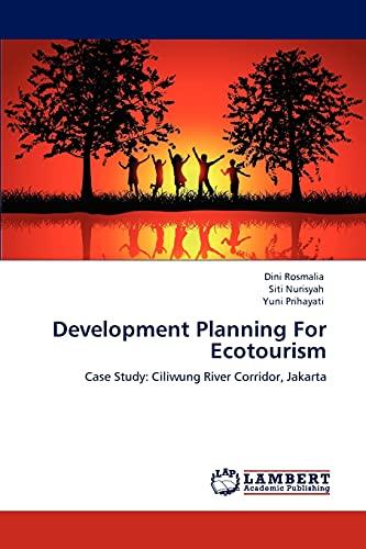 9783848431311: Development Planning For Ecotourism: Case Study: Ciliwung River Corridor, Jakarta