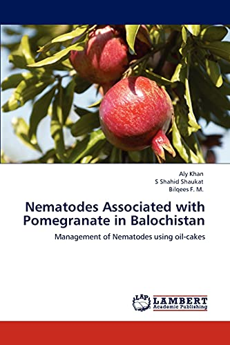Nematodes Associated with Pomegranate in Balochistan: Management: Aly Khan, S