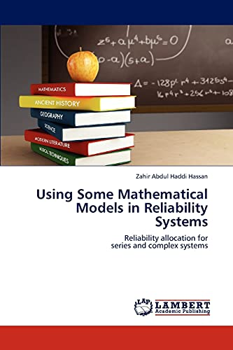 Using Some Mathematical Models in Reliability Systems: Zahir Abdul Haddi Hassan