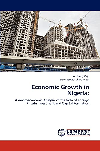 9783848432448: Economic Growth in Nigeria:: A macroeconomic Analysis of the Role of Foreign Private Investment and Capital Formation