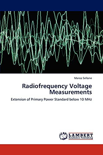 Radiofrequency Voltage Measurements: Extension of Primary Power Standard below 10 MHz: Marco ...