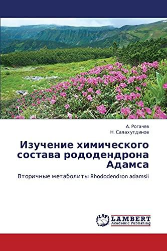 9783848433070: Izuchenie khimicheskogo sostava rododendrona Adamsa: Vtorichnye metabolity Rhododendron adamsii (Russian Edition)
