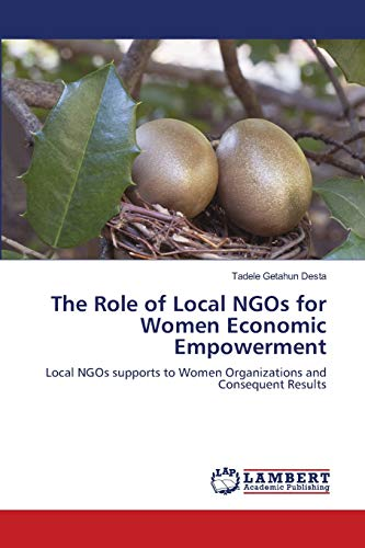 9783848433223: The Role of Local NGOs for Women Economic Empowerment: Local NGOs supports to Women Organizations and Consequent Results