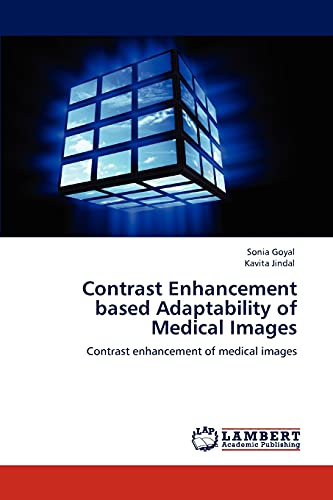 Contrast Enhancement based Adaptability of Medical Images: Contrast enhancement of medical images: ...