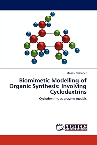 Biomimetic Modelling of Organic Synthesis: Involving Cyclodextrins: Cyclodextrins as enzyme models:...