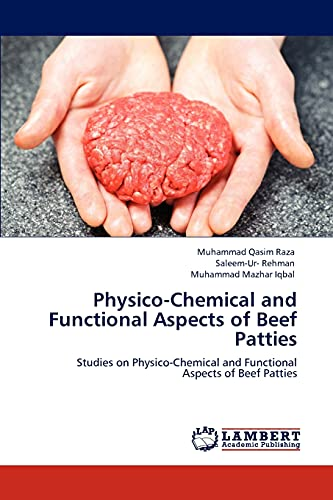 9783848434046: Physico-Chemical and Functional Aspects of Beef Patties: Studies on Physico-Chemical and Functional Aspects of Beef Patties