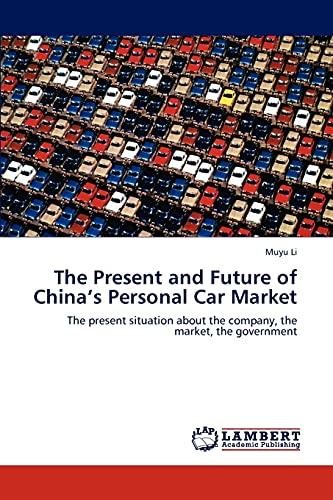 The Present and Future of Chinas Personal Car Market: Muyu Li