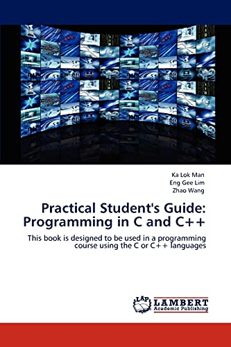 Practical Student's Guide: Programming in C and C++: This book is designed to be used in a ...