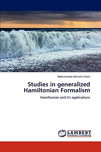 Studies in Generalized Hamiltonian Formalism: Mohammed Ashraful Islam