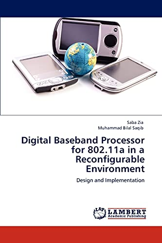 Digital Baseband Processor for 802.11a in a Reconfigurable Environment: Saba Zia