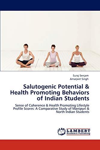 Salutogenic Potential Health Promoting Behaviors of Indian Students: Amarjeet Singh
