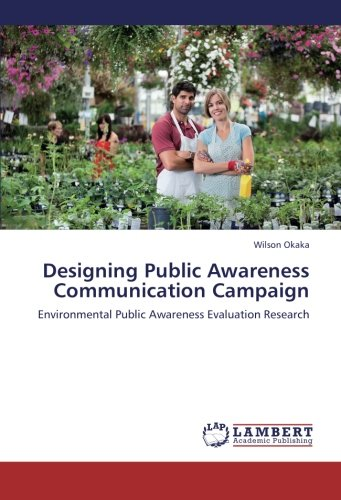 9783848435944: Designing Public Awareness Communication Campaign: Environmental Public Awareness Evaluation Research