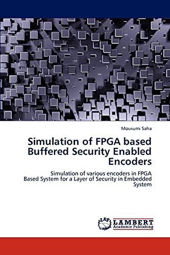 Simulation of FPGA based Buffered Security Enabled: Mousumi Saha