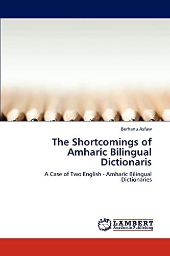 The Shortcomings of Amharic Bilingual Dictionaris: Berhanu Asfaw