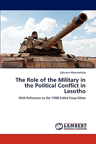 The Role of the Military in the Political Conflict in Lesotho: Ephraim Moremoholo
