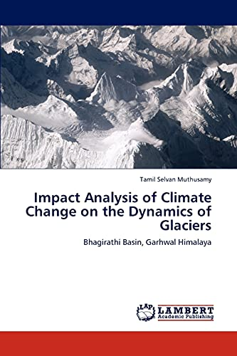 Impact Analysis of Climate Change on the Dynamics of Glaciers: Tamil Selvan Muthusamy