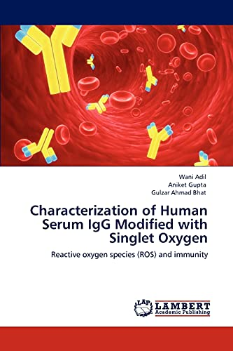 Characterization of Human Serum IgG Modified with Singlet Oxygen: Reactive oxygen species (ROS) and...