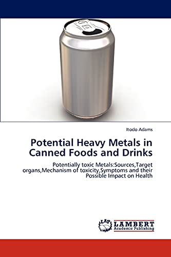 Potential Heavy Metals in Canned Foods and Drinks: Itodo Adams