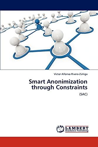 9783848440719: Smart Anonimization through Constraints: (SAC)
