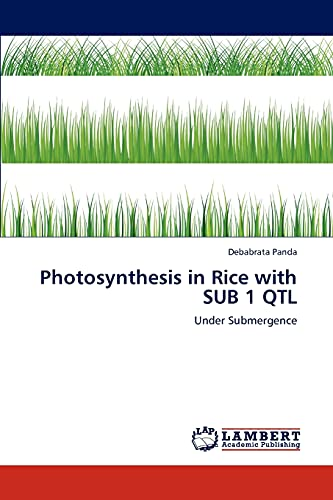 9783848440900: Photosynthesis in Rice with SUB 1 QTL: Under Submergence