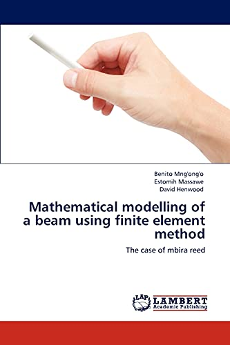 Mathematical Modelling of a Beam Using Finite Element Method: Mng'ong'o, Benito; Massawe, Estomih; ...