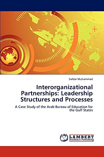 9783848441211: Interorganizational Partnerships: Leadership Structures and Processes: A Case Study of the Arab Bureau of Education for the Gulf States