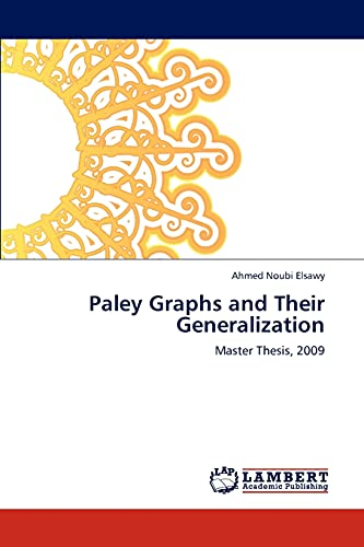 9783848442362: Paley Graphs and Their Generalization: Master Thesis, 2009