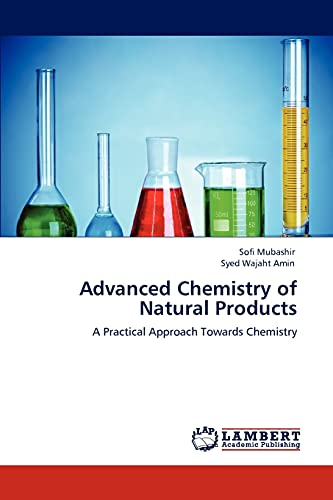 9783848442478: Advanced Chemistry of Natural Products: A Practical Approach Towards Chemistry