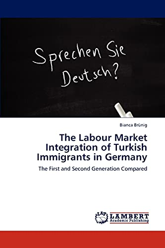 9783848443253: The Labour Market Integration of Turkish Immigrants in Germany