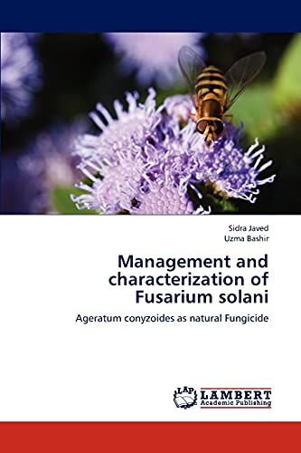 Management and characterization of Fusarium solani: Ageratum conyzoides as natural Fungicide: Sidra...