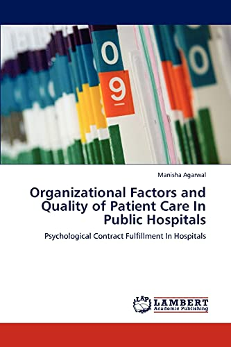 Organizational Factors and Quality of Patient Care in Public Hospitals: Manisha Agarwal