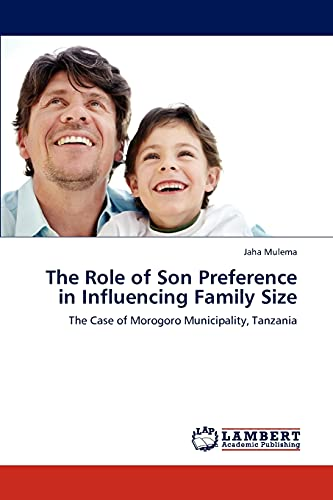 9783848444984: The Role of Son Preference in Influencing Family Size: The Case of Morogoro Municipality, Tanzania