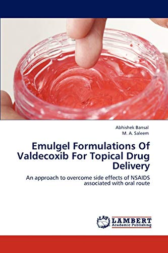 9783848445011: Emulgel Formulations Of Valdecoxib For Topical Drug Delivery: An approach to overcome side effects of NSAIDS associated with oral route