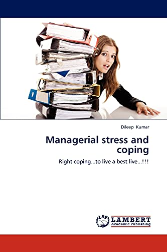 9783848445363: Managerial stress and coping: Right coping...to live a best live...!!!