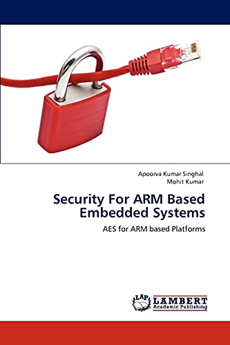 9783848445806: Security For ARM Based Embedded Systems: AES for ARM based Platforms