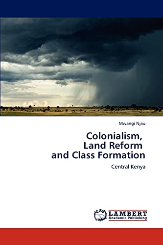 Colonialism, Land Reform and Class Formation: Central: Mwangi Njau