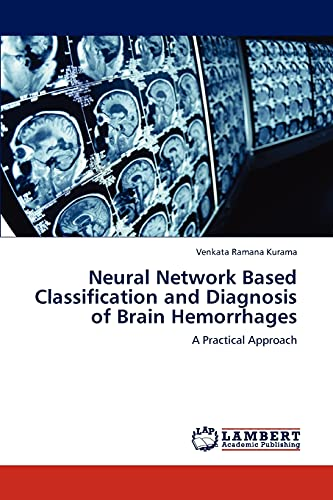 9783848446322: Neural Network Based Classification and Diagnosis of Brain Hemorrhages: A Practical Approach