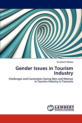 9783848446780: Gender Issues in Tourism Industry: Challenges and Constraints facing Men and Women in Tourims Industry in Tanzania