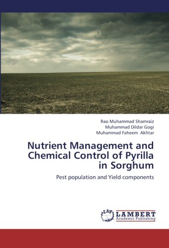 9783848446940: Nutrient Management and Chemical Control of Pyrilla in Sorghum: Pest population and Yield components
