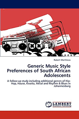 Generic Music Style Preferences of South African Adolescents: A follow-up study including additional genres of Hip-Hop, House, Kwaito, Metal and Rhythm & Blues in Johannesburg (3848447053) by Robert Matthews