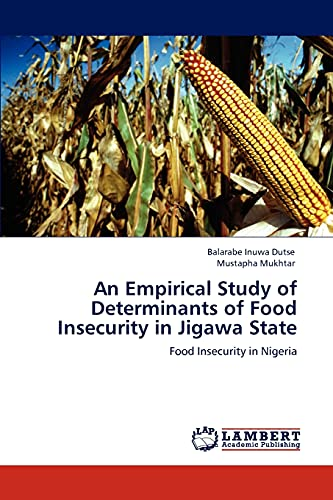 9783848447336: An Empirical Study of Determinants of Food Insecurity in Jigawa State: Food Insecurity in Nigeria