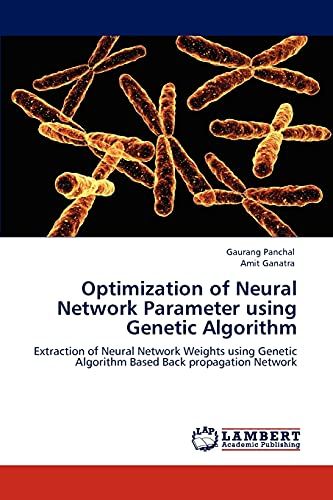 Optimization of Neural Network Parameter using Genetic: Gaurang Panchal, Amit