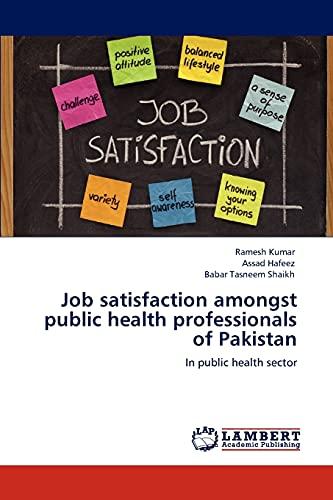 Job Satisfaction Amongst Public Health Professionals of Pakistan: Ramesh Kumar