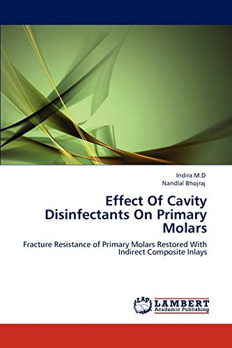 9783848448883: Effect Of Cavity Disinfectants On Primary Molars: Fracture Resistance of Primary Molars Restored With Indirect Composite Inlays