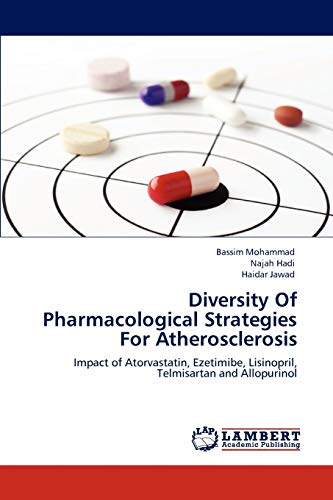 9783848449446: Diversity Of Pharmacological Strategies For Atherosclerosis: Impact of Atorvastatin, Ezetimibe, Lisinopril, Telmisartan and Allopurinol