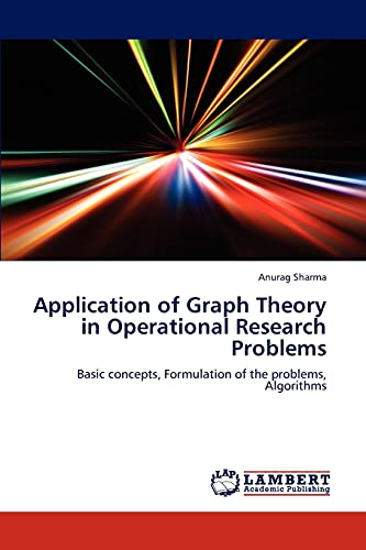 9783848449453: Application of Graph Theory in Operational Research Problems: Basic concepts, Formulation of the problems, Algorithms